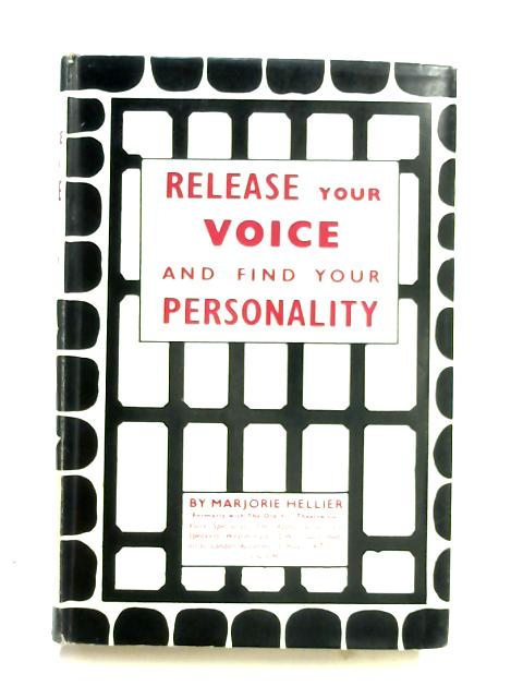 Release your Voice and Find Your Personality. by Marjorie Hellier