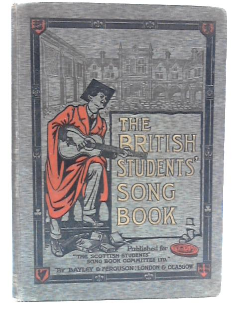 The British Students' Song Book. by A.G. Abbie; Thomson, J. Scoular;