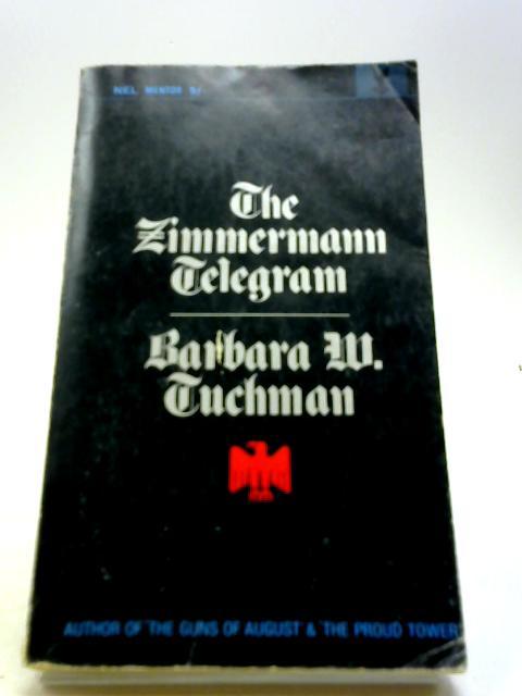 The Zimmermann telegram (Mentor books. no. 5018.) by Barbara Wertheim