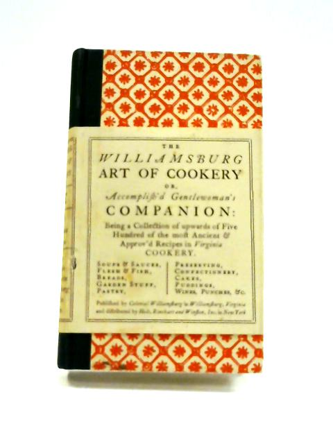 The Williamsburg Art of Cookery By Helen Bullock