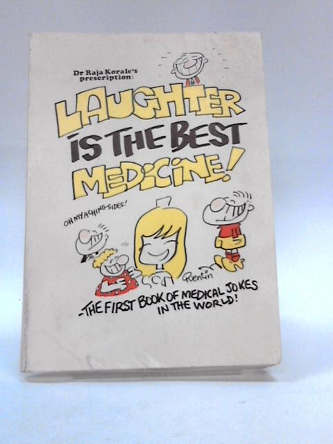 Laughter is the best medicine by Dr raja korale