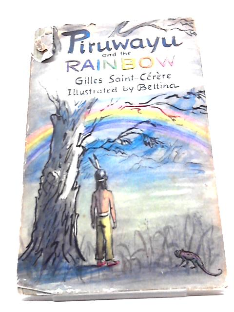 Piruwayu And The Rainbow (signed) by Gilles Saint-Cerere