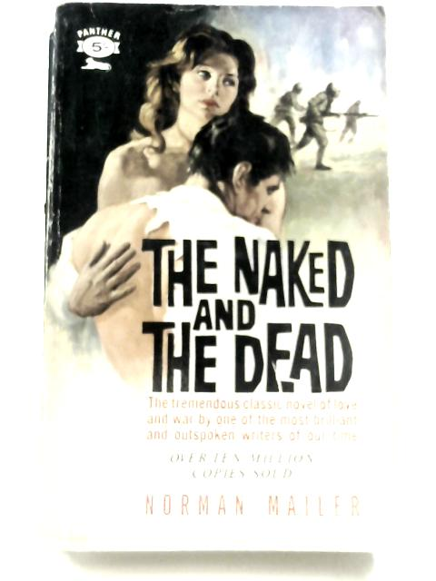 The Naked and the Dead by Mailer Norman