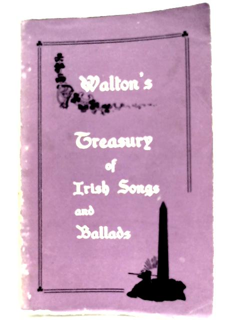 Treasury of Irish Songs & Ballads by Walton