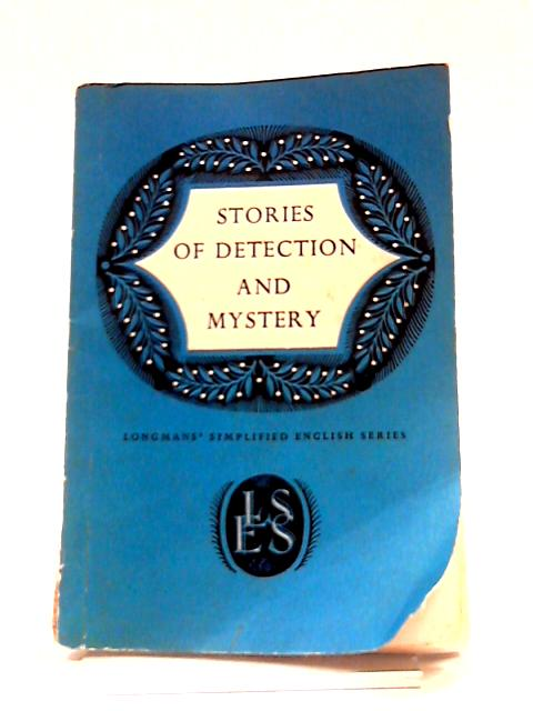 Stories of Detection And Mystery (Longman Fiction) By E.J.H. Morris & D.J. Mortimer
