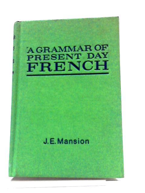 Grammar Present Day French by Mansion