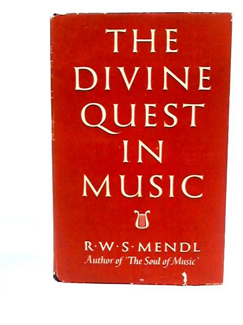 The Divine Quest in Music by Robert William Sigismund Mendl