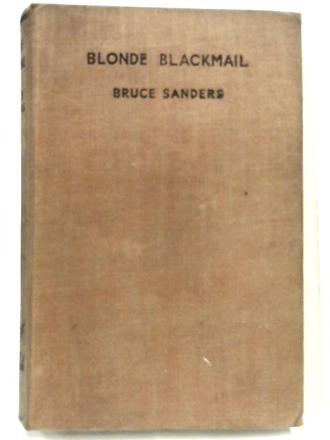 Blonde Blackmail by Bruce Sanders