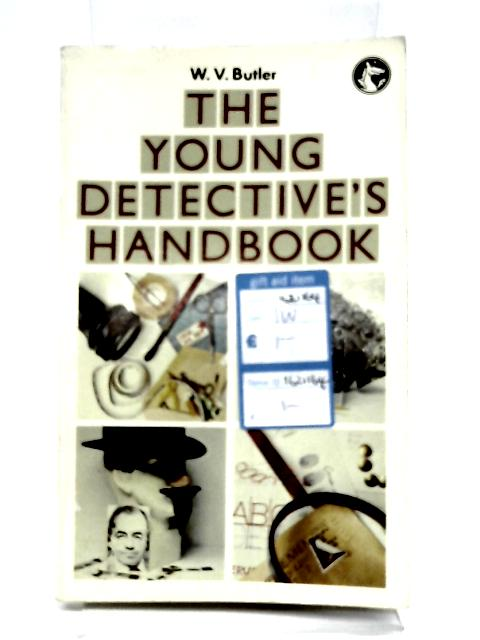 The Young Detectives Handbook by W. V.Butler