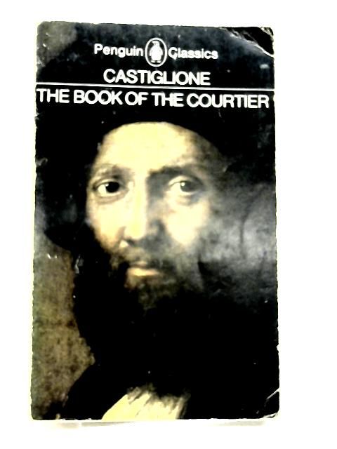 The Book of the Courtier by Castiglione, B