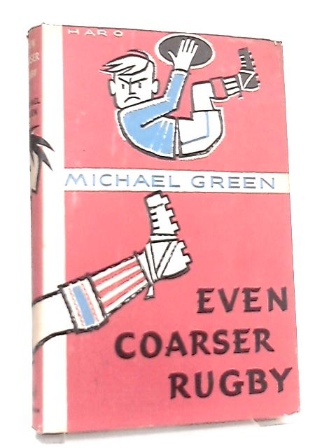 Even Coarser Rugby by Michael Green