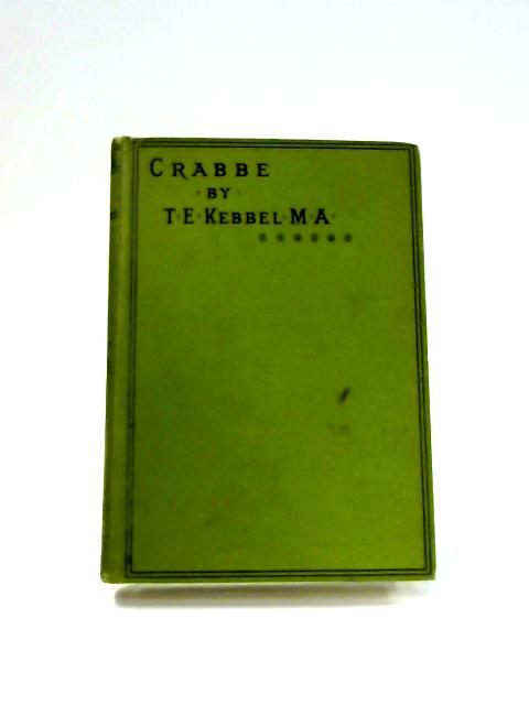 Life of George Crabbe by T. E. Kebbel