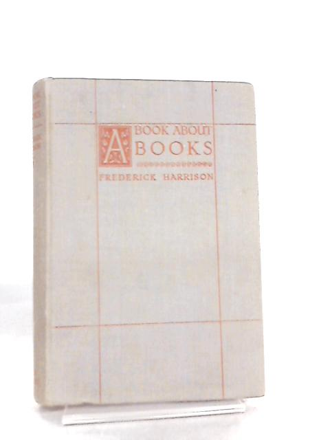 A Book about Books by Frederick Harrison