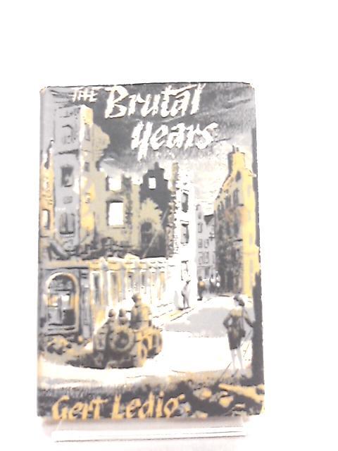 The Brutal Years by Gert Ledig