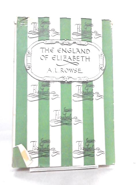 The England of Elizabeth by A. L. Rowse