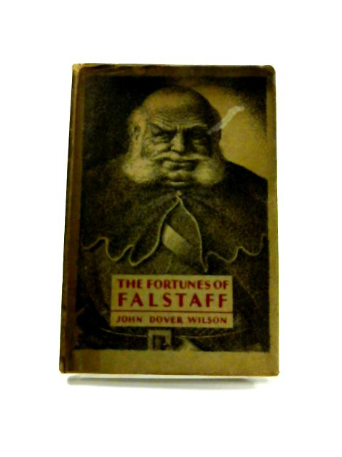 The Fortunes of Falstaff by John Dover Wilson