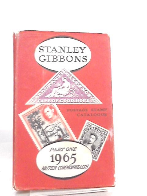 Stanely Gibbons Priced Postage Stamp Catalogue Part One British Commonwealth etc 1965 by Anon