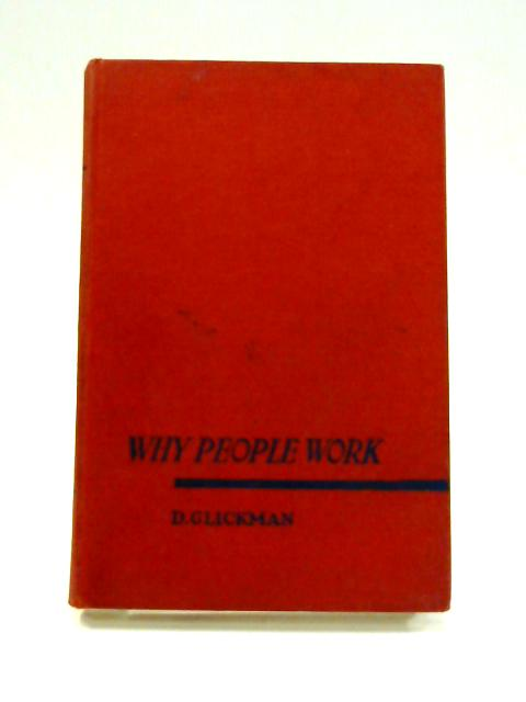Why People Work by D. Glickman