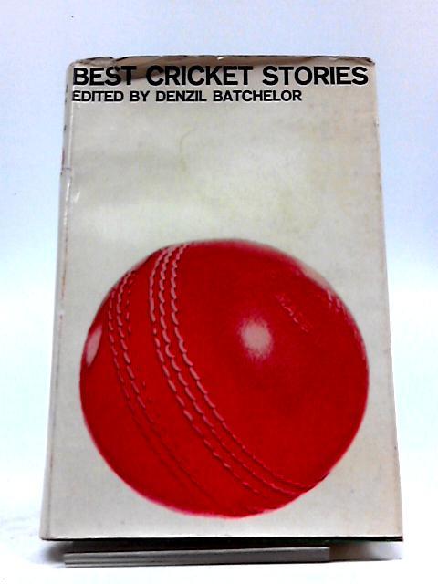 Best Cricket Stories by Denzil Batchelor