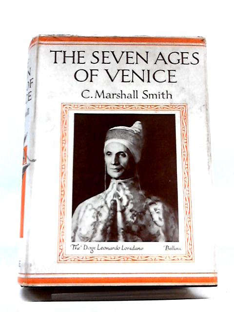 The Seven Ages of Venice by C. Marshall Smith