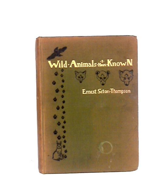 Wild animals i have known. by Seton, Ernest Thompson.
