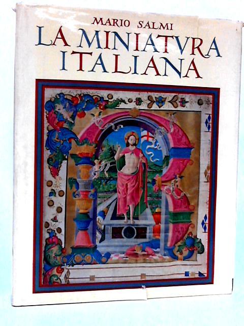 La Miniatura Italiana. by Salmi,Mario.