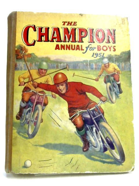 The Champion Annual for Boys 1951 by Various