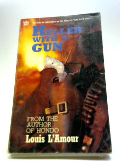 Heller With A Gun by Louis L'amour