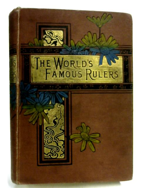 The World's Famous Rulers by Lydia Hoyt Farmer