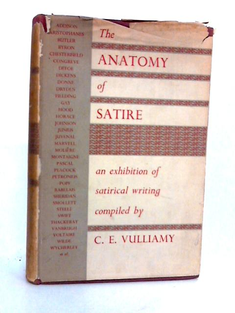 The Anatomy of Satire. by Vulliamy, C. E. (Compiler).