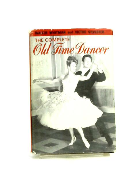 The Complete Old Time Dancer by Victor Silvester