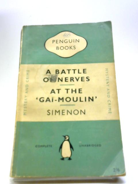 A Battle of Nerves - At the 'Gai-Moulin by Georges Simenon