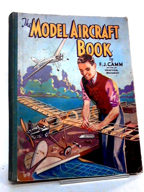 The Model Aircraft Book by Camm F J