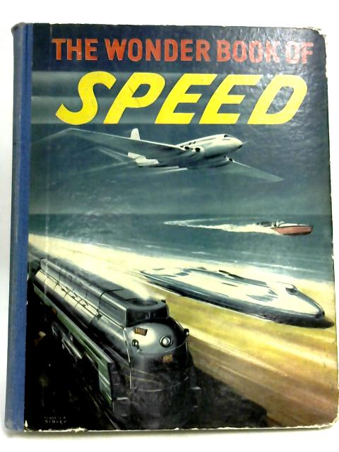 The Wonder Book of Speed by Edited by Peter Baring