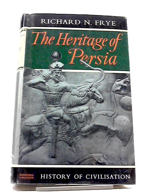 The Heritage of Persia by Richard N. Frye