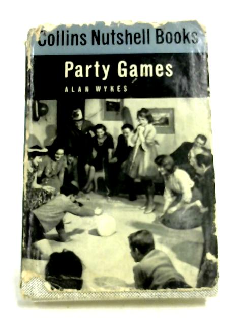 Party Games (Collins Nutshell Books. no. 22.) by Alan Wykes