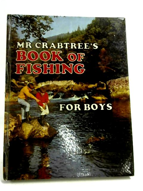 Mr Crabtree`s Book of Fishing for Boys by Michael Prichard