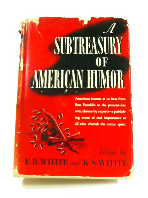 A Subtreasury of American Humor by E.B. & K. S. White (ed)