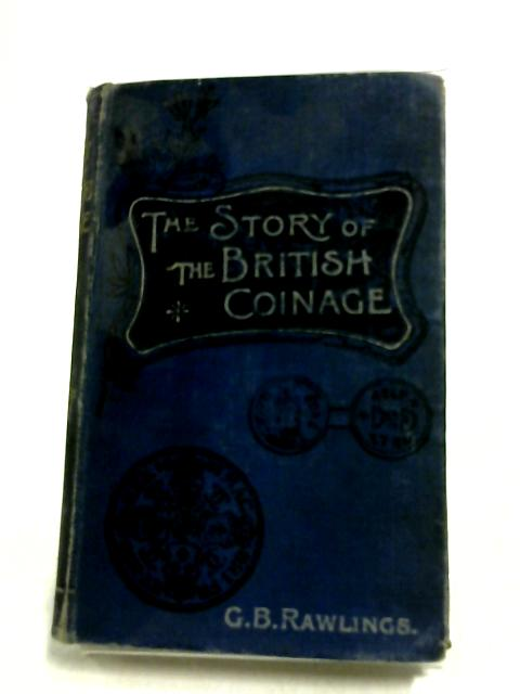 The Story of British Coinage by Rawlings