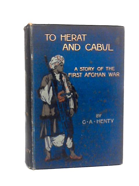 To Herat and Cabul by Henty, G.A.