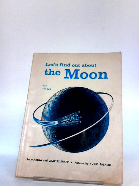 Let's find out about the moon by Shapp, Martha