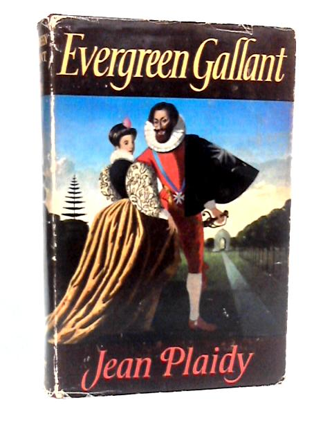 Evergreen Gallant by Plaidy, Jean