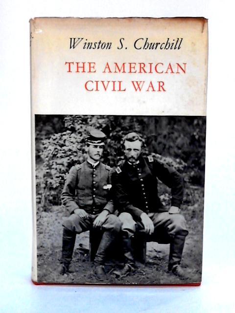 The American Civil War by Churchill, Winston S.