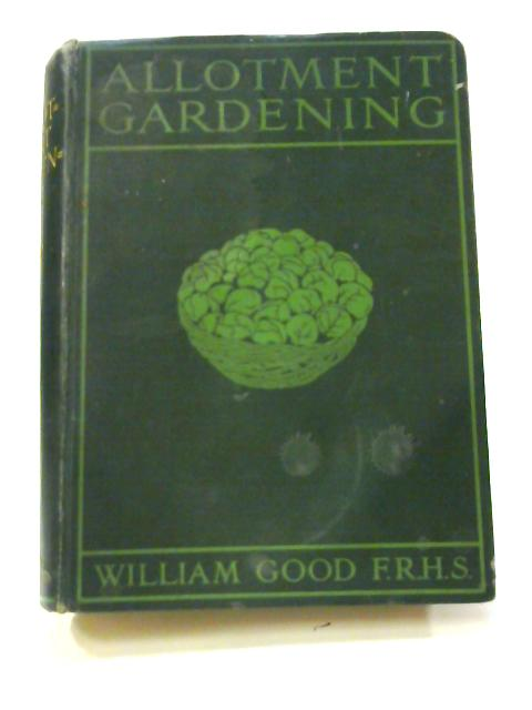 Allotment Gardening by William Good