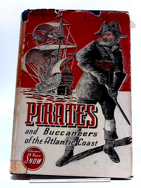 Pirates and Buccaneers of the Atlantic Coast by Edward Rowe Snow