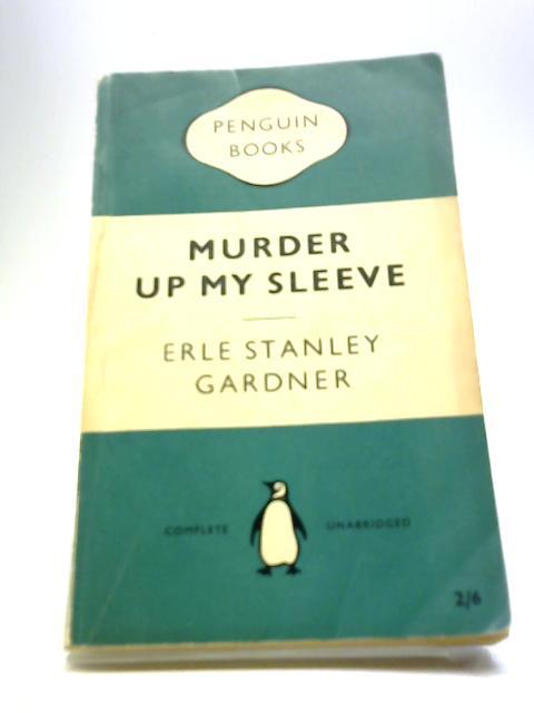 Murder Up My Sleeve by Gardner, Erle Stanley