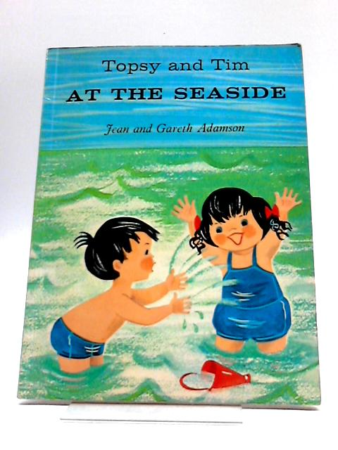 Topsy and Tim at the seaside by Jean & Gareth Adamson