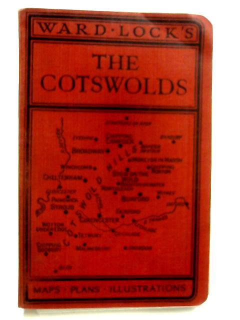 Guide to the Cotswolds with Special Sections on Natural Life and Antiquities by H.J. Massingham & Clough Williams-Ellis