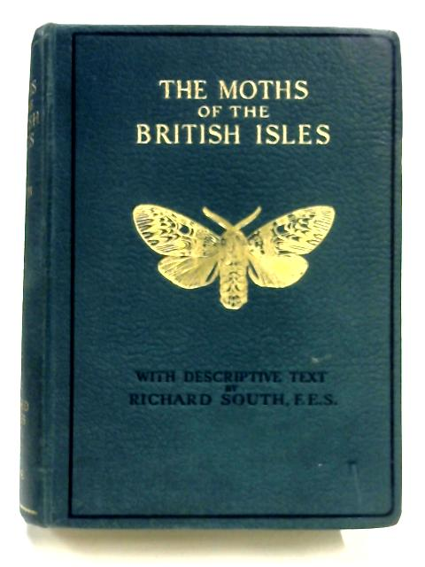 The Moths of the British Isles: Second Series by Richard South