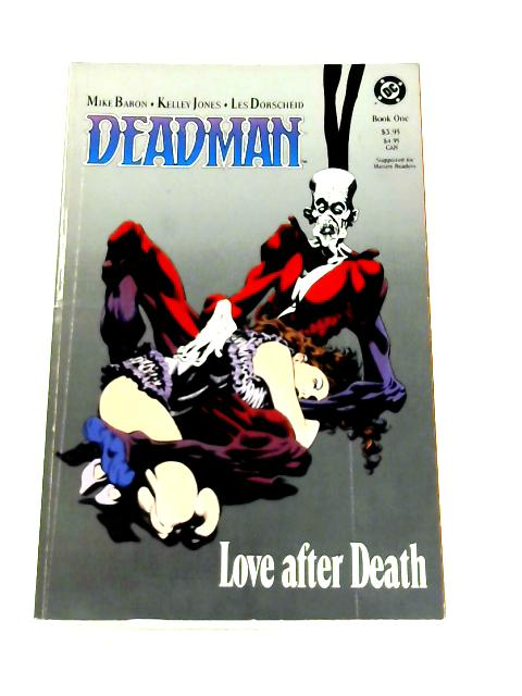 Deadman: Love After Death Book 1 by Mike Baron